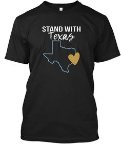 Stand With Texas Hurricane Harvey August Black T-Shirt Front