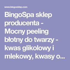BingoSpa sklep producenta - Mocny peeling błotny do twarzy - kwas glikolowy i mlekowy, kwasy owocowe BingoSp