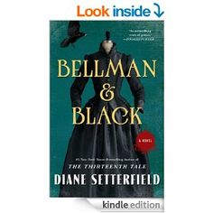 Bellman & Black: A Novel - Kindle edition by Diane Setterfield. Literature & Fiction Kindle eBooks @ Amazon.com.