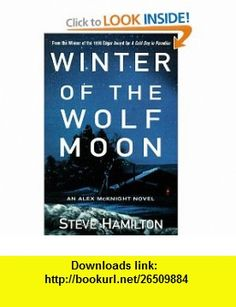 Winter of the Wolf Moon A Mystery (Alex McKnight Mysteries) (9780312252953) Steve Hamilton , ISBN-10: 0312252951  , ISBN-13: 978-0312252953 ,  , tutorials , pdf , ebook , torrent , downloads , rapidshare , filesonic , hotfile , megaupload , fileserve