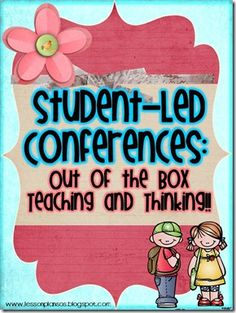 Think Outside the Box: Student Led Conferences