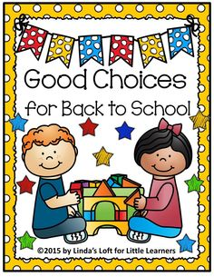 """Begin the new year with Good Choices for Back to School: Emergent Reader and Posters! by Linda's Loft for Little Learners. This product consists of a six page blackline mini-booklet prompting students to choose and color one of two pictures depicting children making a """"good choice."""""""
