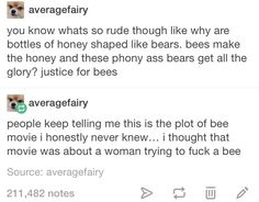 BUT WASNT THAT WHAT THE BEE MOVIE WAS ABOUT