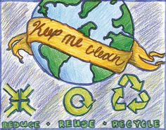 me clean: reduce: reuse: recycle keep me clean: reduce: reuse: recycle Christmas Decoration recipes One of the winning posters from the NY state schools recycling poster competition Save Earth Poster tutorial for kids Earth Day Projects, Earth Day Crafts, Save Water Drawing, Save Earth Posters, Easy Scenery Drawing, Earth Drawings, India Painting, Solid Waste, Poster Drawing