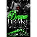 Dream And Drake 4: A Cartel Love Story - Kindle edition by Princess Diamond. Literature & Fiction Kindle eBooks @ Amazon.com.