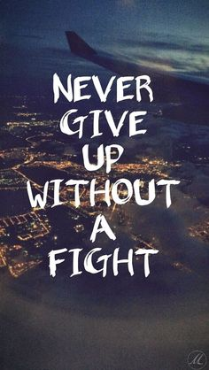 life quotes & We choose the most beautiful Never give up without a fight for you.Never give up without a fight most beautiful quotes ideas Inspirational Quotes Wallpapers, Short Inspirational Quotes, Inspiring Quotes About Life, Motivational Sayings, Inspiring Quotes For Students, Inspirational Phone Wallpaper, Motivational Quotes Wallpaper, Motivating Quotes, Cute Quotes
