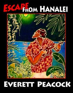 Escape from Hanalei by Everett Peacock. $3.50. Publisher: Hehunakai Books (December 9, 2012). Author: Everett Peacock. 194 pages