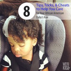 8 Tips, Tricks, and Cheats to Help You Care for Your African American Baby's Hair
