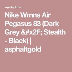 Nike Wmns Air Pegasus 83 (Dark Grey / Stealth - Black) | asphaltgold