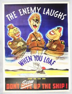 Vintage WWII Enemy Laughs When You Loaf War Time Poster Hitler Tojo Mussolini | eBay