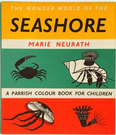 Cover for The Wonder World of the Seashore 1955 with permission of Otto and Marie Neurath Isotype Collection at University of Reading Science Illustration, House Illustration, Illustrations, Base Image, How To Study Physics, University Of Reading, Read Magazines, Its Nice That, Livres