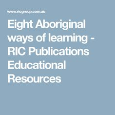 Eight Aboriginal ways of learning - RIC Publications Educational Resources