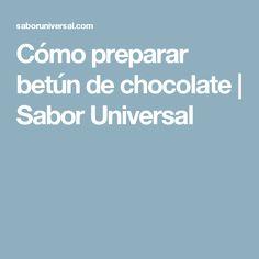Cómo preparar betún de chocolate | Sabor Universal