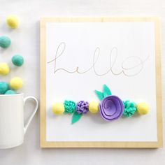 "$20 - Felt Flower ""Hello"" Wall Art. ""Hello, and welcome to my colorful life!"" 🙌🏻😄🙌🏻😄"