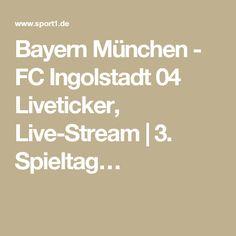 Bayern München - FC Ingolstadt 04 Liveticker, Live-Stream | 3. Spieltag…
