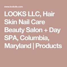LOOKS LLC, Hair Skin Nail Care Beauty Salon + Day SPA, Columbia, Maryland | Products
