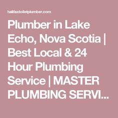 Plumber in Lake Echo, Nova Scotia | Best Local & 24 Hour Plumbing Service | MASTER PLUMBING SERVICES | HALIFAX, DARTMOUTH & BEYOND