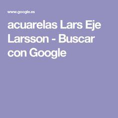 acuarelas Lars Eje Larsson - Buscar con Google