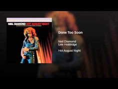 Niel Diamond - Done To Soon