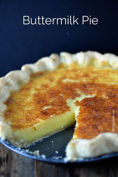 Buttermilk Pie Recipe ~ Says: is a classic, traditional pie in the south. Buttermilk Pie is a custardy pie that comes together quickly and easily.