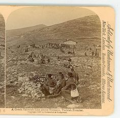Greek Turkey War Skirmish Line Above Tyrnavo Turkish Frontier Greece D Greek Turkey, Greek History, In Ancient Times, Military History, Civilization, Old Photos, Worlds Largest, Greece, Vintage World Maps