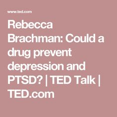 Rebecca Brachman: Could a drug prevent depression and PTSD? | TED Talk | TED.com
