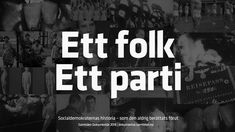 One people, One Party – The history about the Swedish Social Democratic Party Democratic Party, Disorders, Folk, Youtube, People, Movie Posters, Historia, Passport, Politics