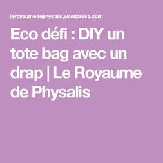 Eco défi : DIY un tote bag avec un drap   Le Royaume de Physalis