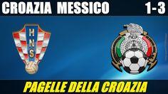 CROAZIA - MESSICO 1-3 - MONDIALI BRASILE 2014 - 23-6-2014 - LE PAGELLE DELLA CROAZIA