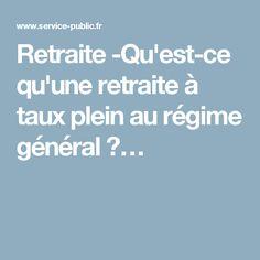Retraite -Qu'est-ce qu'une retraite à taux pleinau régime général ?…