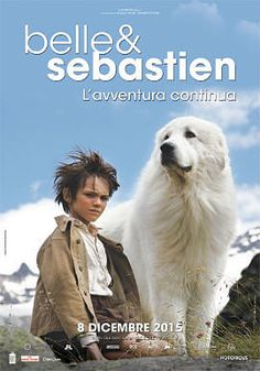 Belle e Sebastien - L'avventura continua Thylane Blondeau, Saint Yves, Hd Movies, Movies And Tv Shows, Film 2015, Belle And Sebastian, Lost In Space, Great Pyrenees, Me Tv