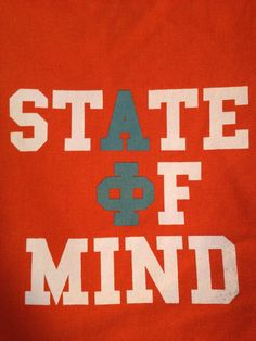 Alpha Phi state of mind - such a cute idea!