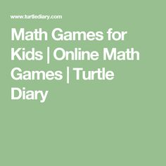 Math Games for Kids | Online Math Games | Turtle Diary