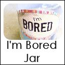 I'm bored jar. I made this today for my class basket for our school's silent auction.  I like the way it came out.  I will be making this for my kids next.