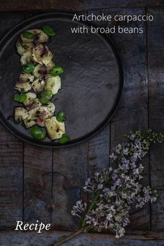 Recipe Artichoke carpaccio with broad beans Two of my favorite veggies ...