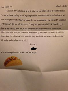 A letter to a 20 year-old from her 5th grade self. Tacos are important.