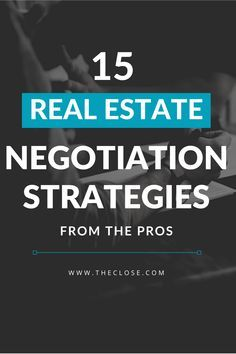 Top 15 Real Estate Negotiation Strategies From the Pros - The Close - Want to become a better negotiator? Check out our top 25 real estate negotiation - Real Estate Auction, Real Estate Career, Real Estate Leads, Real Estate Business, Real Estate Investor, Selling Real Estate, Real Estate Tips, Real Estate Marketing, Business Tips