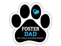 Paw shape car magnet. Foster dad