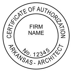 """This is the standard example of the #Arkansas #Certificate #of #Authorization #Seal. The typical size for this seal is 1-1/2"""" in diameter. We also can make the firm seal or the licensee seal."""