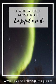 Hier kommen alle Tipps, Highlights und Must Do's für eine unvergessliche Reise nach #Lappland. Die Region im Norden von #Skandinavien eignet sich hervorragend für #Outdoor Abenteuer und Naturliebhaber und ist das perfekte Ziel für jede Menge Bucketlistmomente. Lappland, Highlights, Travel, Outdoor Adventures, Goal, Viajes, Tips, Luminizer, Destinations