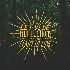 Let us be reflections of the God we claim to love.