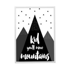 Milski Designs Kid You'll Move Mountains Poster - A3