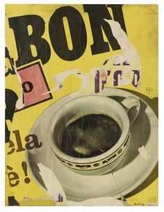 transistoradio: Mimmo Rotella Coffee Cup décollage on canvas. Via Artsy. Digital Collage, Collage Art, Collages, Neo Dada, Sketchbook Inspiration, Home Design Decor, Advertising Poster, Coffee Art, Photomontage