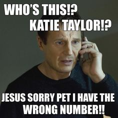 Even Liam Neeson won't mess with Katie Taylor www. Katie Taylor, Olympic Gold Medals, Wrong Number, Liam Neeson, Irish Dance, Know Who You Are, My Passion, Funny Memes, This Or That Questions