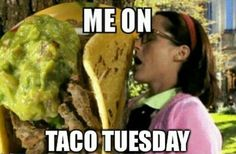 When my Momma makes tacos. No one can resist. No one.