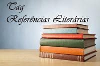 SEMPRE ROMÂNTICA!!: Tag: Referências Literárias