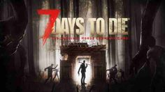 7 Days to die  Zombie-killing build-em-up thats begging for more time