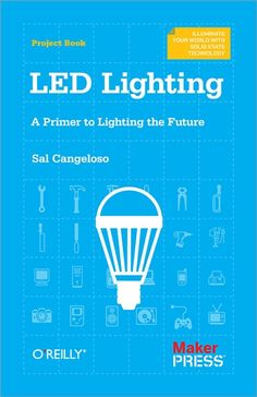 LED Lighting - A Primer to Lighting the Future