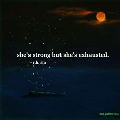she's strong but she's exhausted