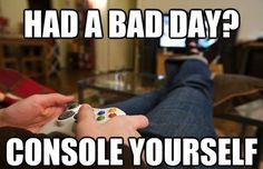 """After a bad day I say to the husband """"let's kill shit"""" and load up COD"""